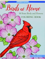 BIRDS AT HOME COLORING BOOK: 50 State Birds and Flowers