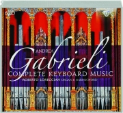 ANDREA GABRIELI: Complete Keyboard Music
