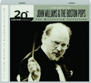 THE BEST OF JOHN WILLIAMS & THE BOSTON POPS: 20th Century Masters