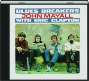 BLUESBREAKERS: John Mayall with Eric Clapton