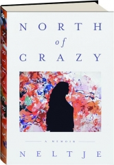 NORTH OF CRAZY
