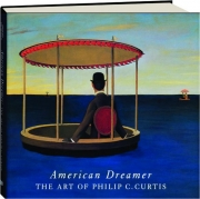 AMERICAN DREAMER: The Art of Philip C. Curtis