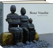 BOAZ VAADIA: Sculpture 1971-2012