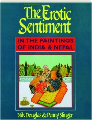 THE EROTIC SENTIMENT: In the Paintings of India & Nepal