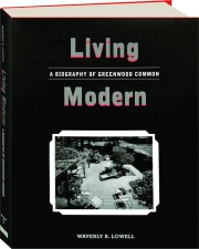 LIVING MODERN: A Biography of Greenwood Common