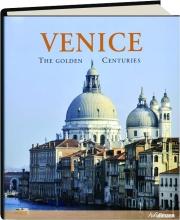 VENICE: The Golden Centuries