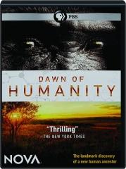 DAWN OF HUMANITY: NOVA