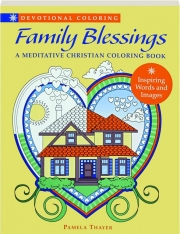 FAMILY BLESSINGS: A Meditative Christian Coloring Book