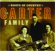 THE CARTER FAMILY: Roots of Country