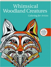 WHIMSICAL WOODLAND CREATURES: Coloring for Artists
