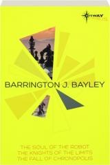 BARRINGTON J. BAYLEY: SF Gateway Omnibus