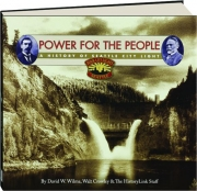 POWER FOR THE PEOPLE: A History of Seattle City Light
