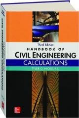 HANDBOOK OF CIVIL ENGINEERING CALCULATIONS, THIRD EDITION