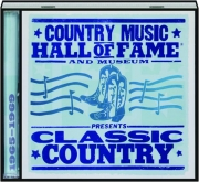 COUNTRY MUSIC HALL OF FAME AND MUSEUM PRESENTS CLASSIC COUNTRY, 1965-1969