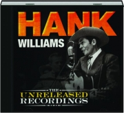 HANK WILLIAMS: The Unreleased Recordings