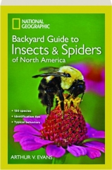 BACKYARD GUIDE TO INSECTS & SPIDERS OF NORTH AMERICA