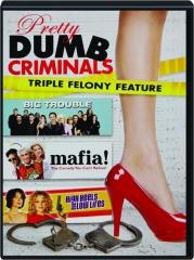 PRETTY DUMB CRIMINALS: Triple Felony Feature