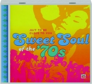 SWEET SOUL OF THE '70S: Just to Be Close to You
