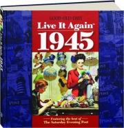 GOOD OLD DAYS LIVE IT AGAIN 1945