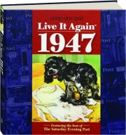 GOOD OLD DAYS LIVE IT AGAIN 1947