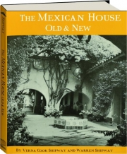 THE MEXICAN HOUSE OLD & NEW