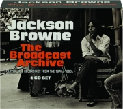 JACKSON BROWNE: The Broadcast Archive