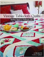 VINTAGE TABLECLOTH QUILTS: Kitchen Kitsch to Bedroom Chic