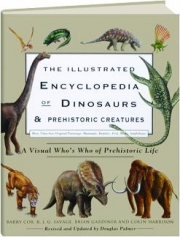 THE ILLUSTRATED ENCYCLOPEDIA OF DINOSAURS & PREHISTORIC CREATURES, REVISED