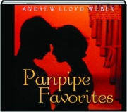 ANDREW LLOYD WEBER: Panpipe Favorites