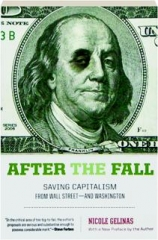 AFTER THE FALL: Saving Capitalism from Wall Street--and Washington