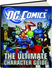 DC COMICS--THE ULTIMATE CHARACTER GUIDE
