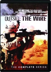 OUTSIDE THE WIRE: The Complete Series