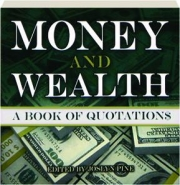 MONEY AND WEALTH: A Book of Quotation$