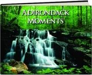 ADIRONDACK MOMENTS
