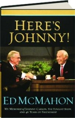 HERE'S JOHNNY! My Memories of Johnny Carson, The Tonight Show, and 46 Years of Friendship