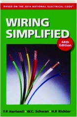 WIRING SIMPLIFIED, 44TH EDITION: Based on the 2014 National Electrical Code