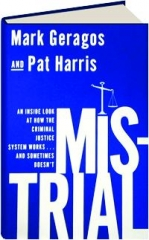 MISTRIAL: An Inside Look at How the Criminal Justice System Works..and Sometimes Doesn't