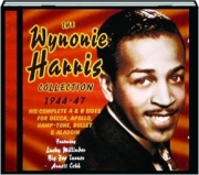 THE WYNONIE HARRIS COLLECTION, 1944-47