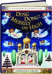 DING DONG! MERRILY ON HIGH: A Pop-Up Book of Christmas Carols