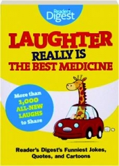 LAUGHTER REALLY IS THE BEST MEDICINE: Reader's Digest's Funniest Jokes, Quotes, and Cartoons