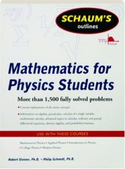 MATHEMATICS FOR PHYSICS STUDENTS: Schaum's Outlines