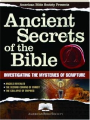 ANCIENT SECRETS OF THE BIBLE: Investigating the Mysteries of Scripture