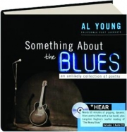 SOMETHING ABOUT THE BLUES: An Unlikely Collection of Poetry
