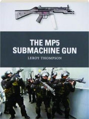 THE MP5 SUBMACHINE GUN: Weapon 35