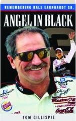 ANGEL IN BLACK: Remembering Dale Earnhardt, Sr