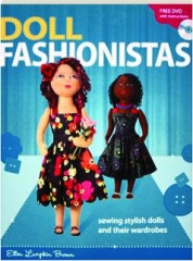 DOLL FASHIONISTAS: Sewing Stylish Dolls and Their Wardrobes