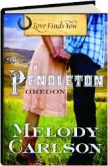 LOVE FINDS YOU IN PENDLETON, OREGON