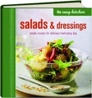 SALADS & DRESSINGS: Simple Recipes for Delicious Food Every Day