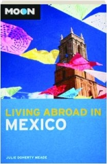 MOON LIVING ABROAD IN MEXICO, SECOND EDITION