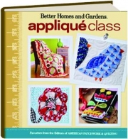 BETTER HOMES AND GARDENS APPLIQUE CLASS